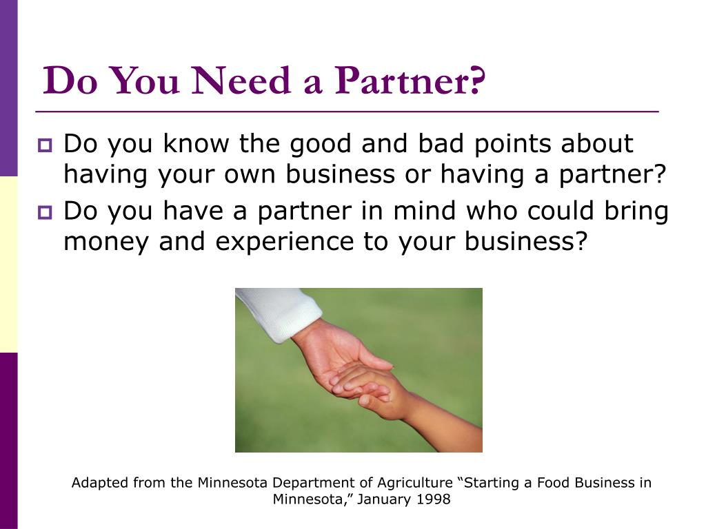 Do You Need a Partner?