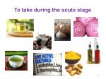 to take during the acute stage