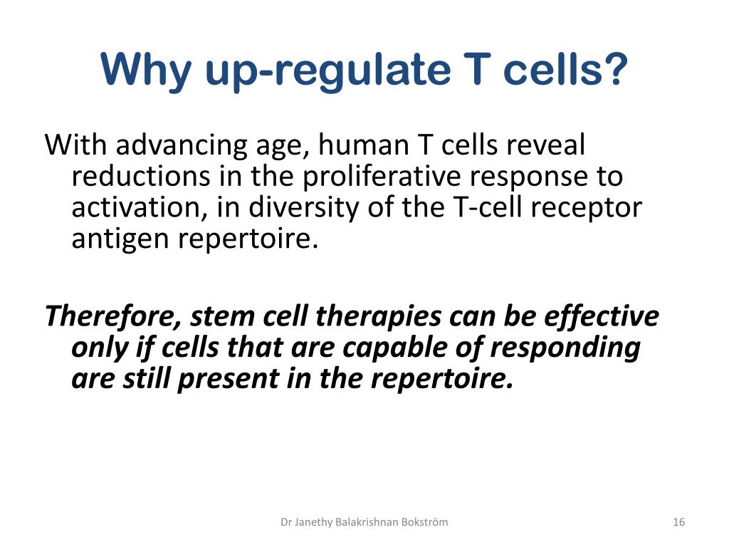 Why up-regulate T cells?