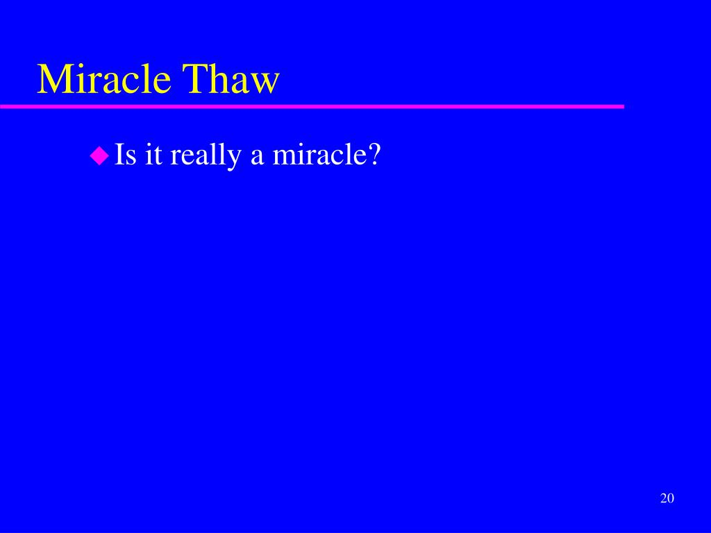 Miracle Thaw