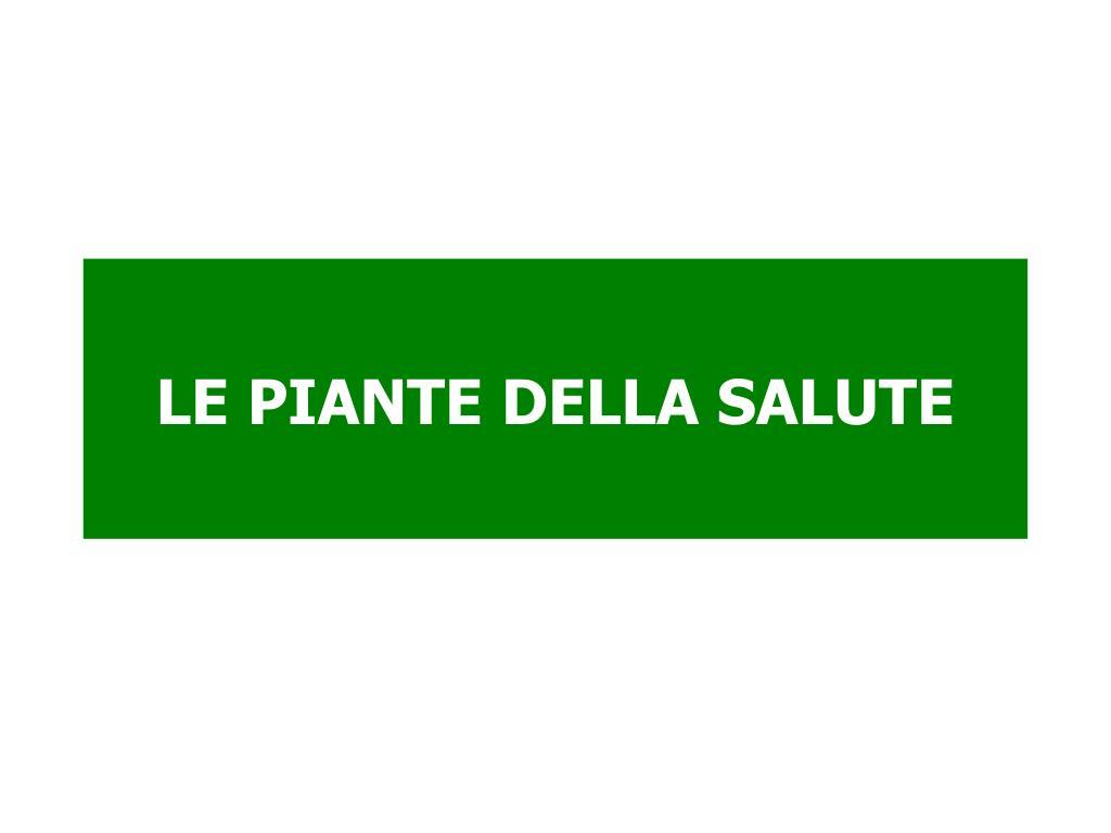 LE PIANTE DELLA SALUTE
