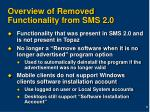 overview of removed functionality from sms 2 0
