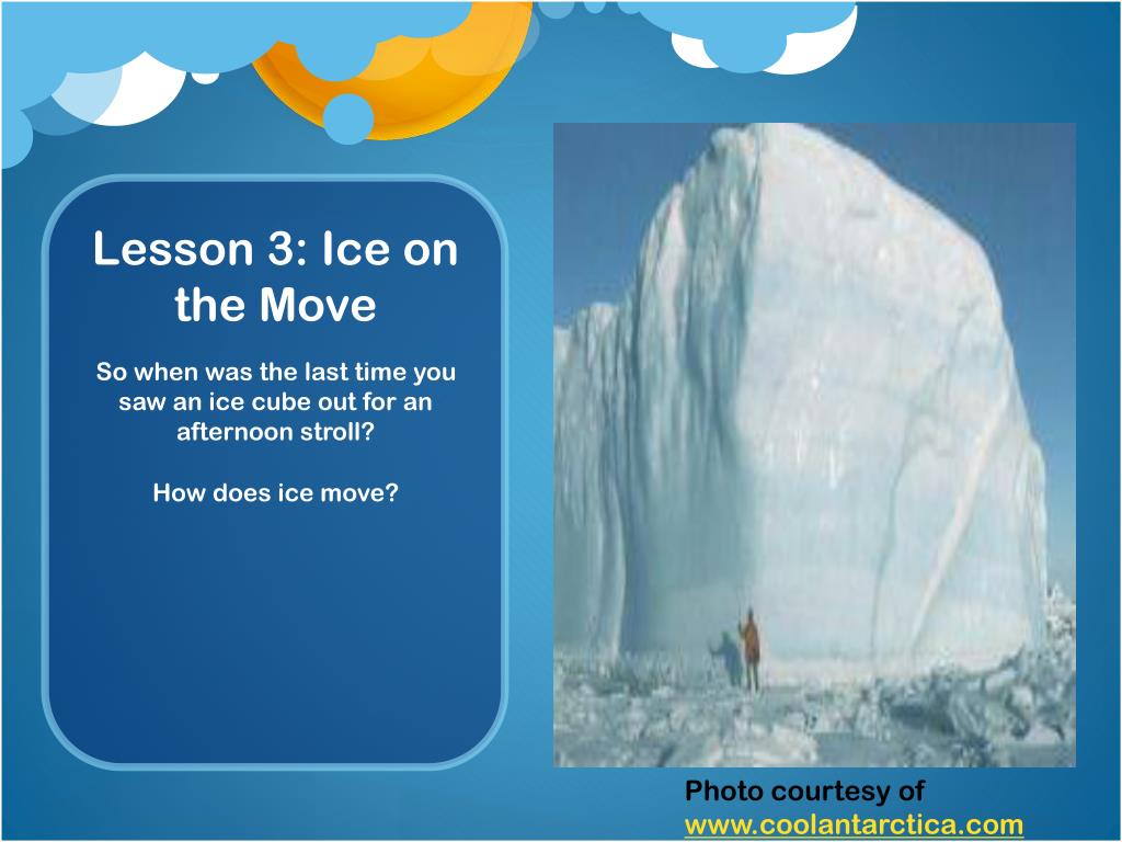 Lesson 3: Ice on the Move