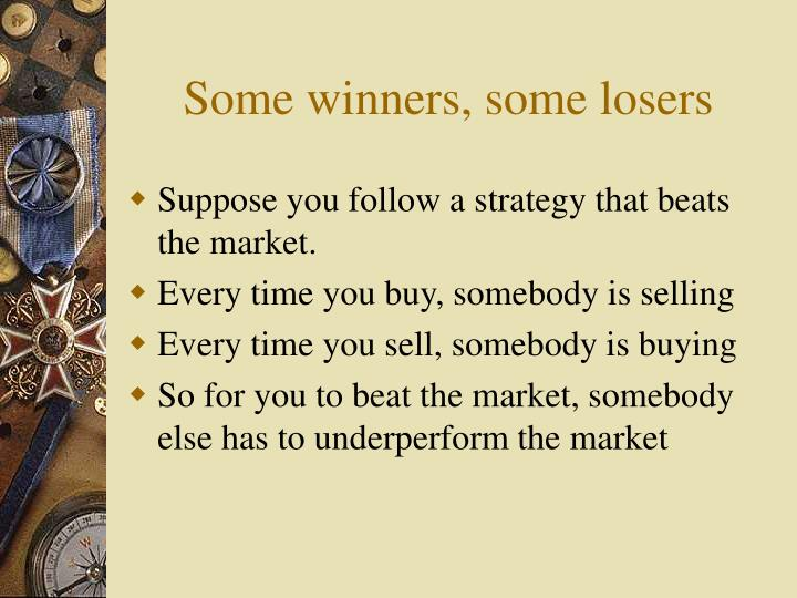 Some winners some losers