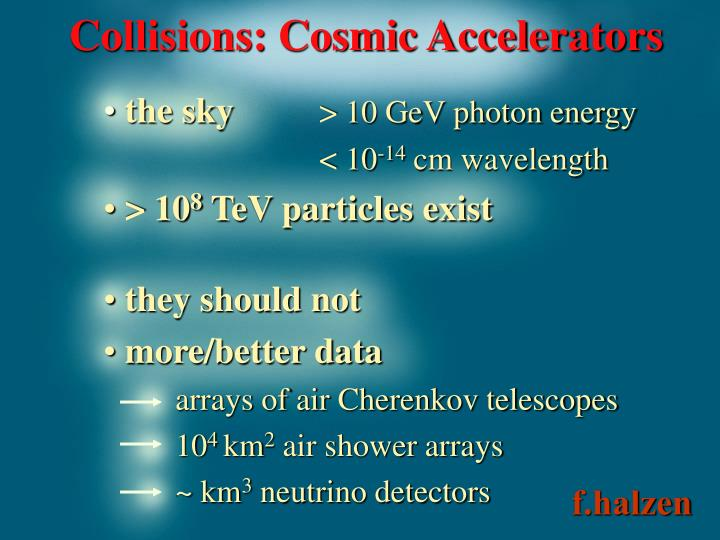 Collisions cosmic accelerators