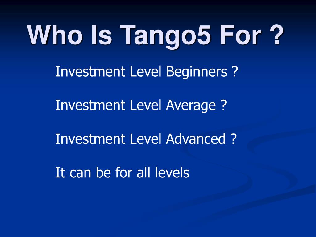 Who Is Tango5 For ?