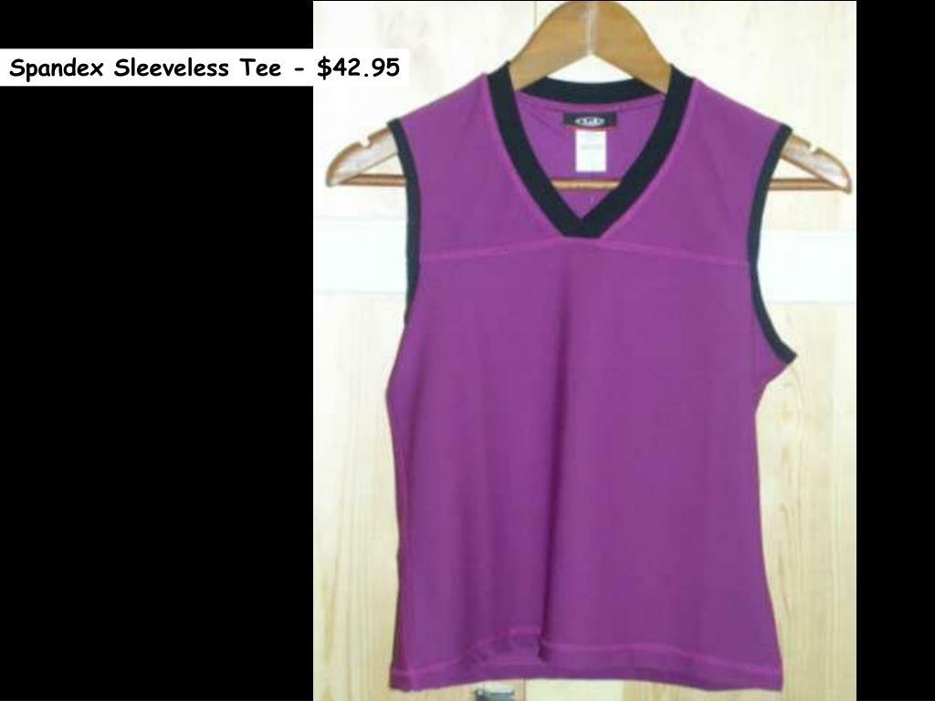 Spandex Sleeveless Tee - $42.95