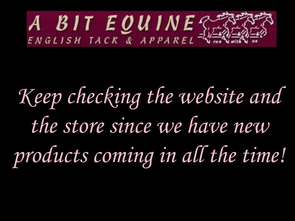 Keep checking the website and the store since we have new products coming in all the time!