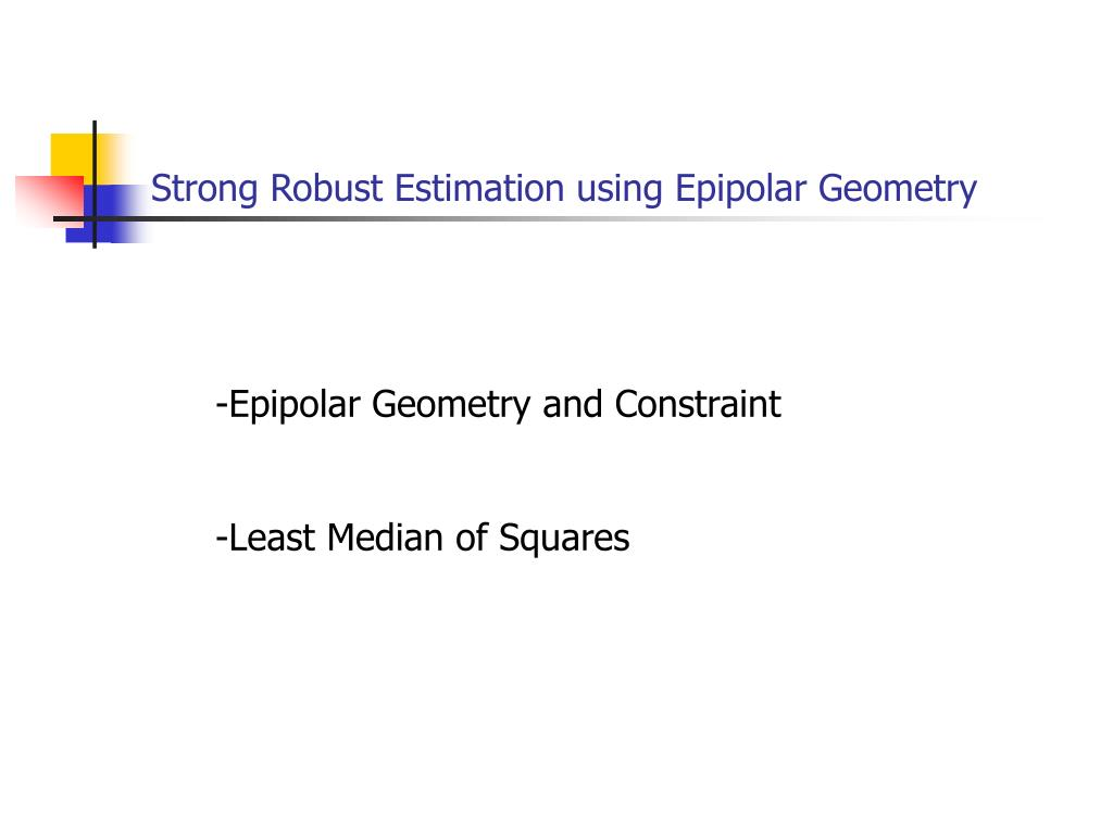 Strong Robust Estimation using Epipolar Geometry