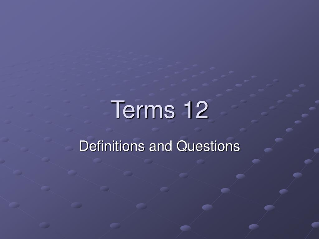 Terms 12