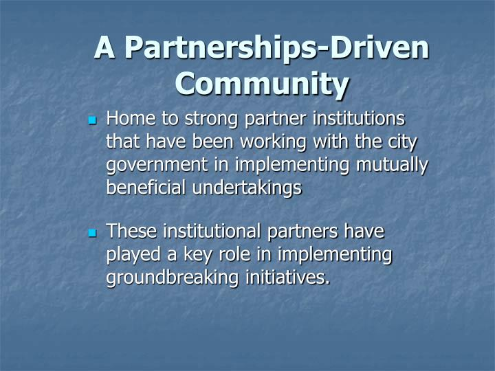 A Partnerships-Driven Community
