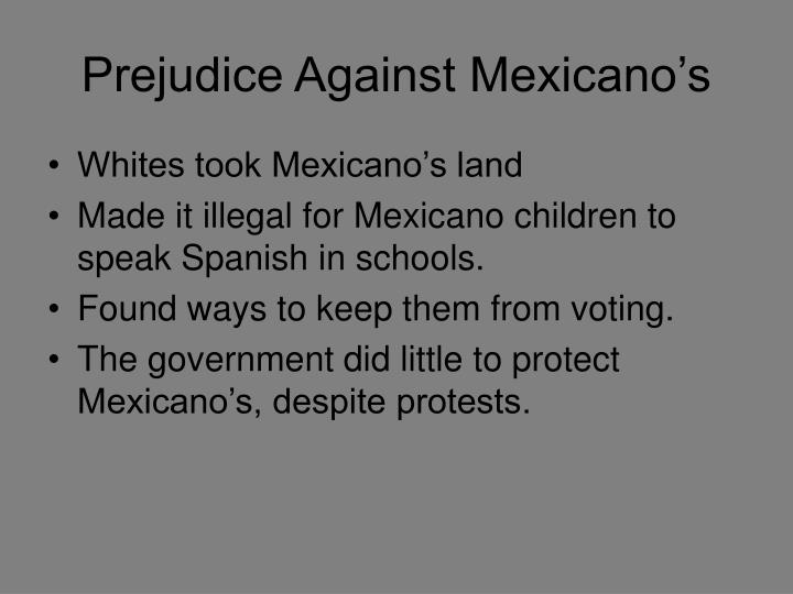 Prejudice against mexicano s