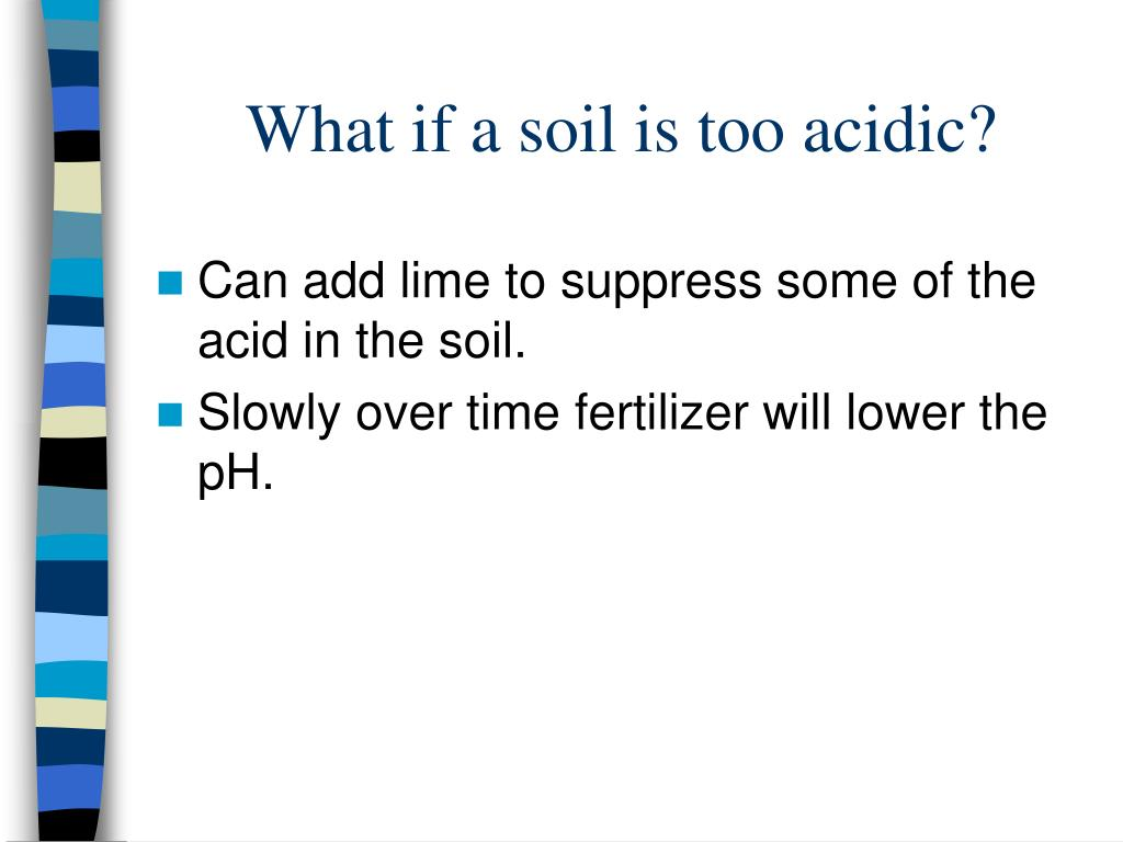 What if a soil is too acidic?