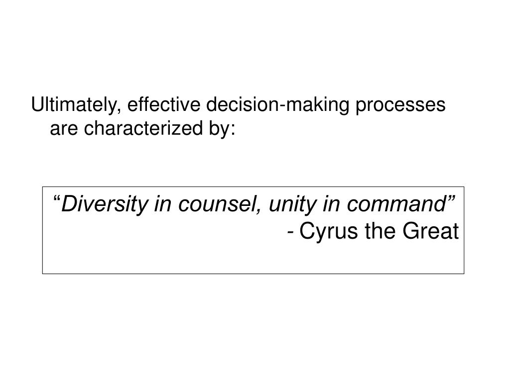 Ultimately, effective decision-making processes are characterized by: