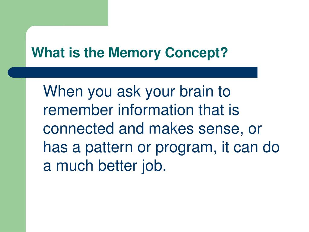 What is the Memory Concept?
