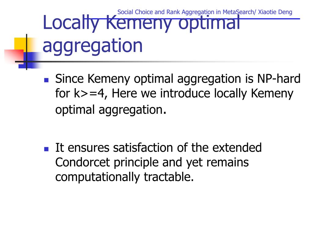 Locally Kemeny optimal aggregation