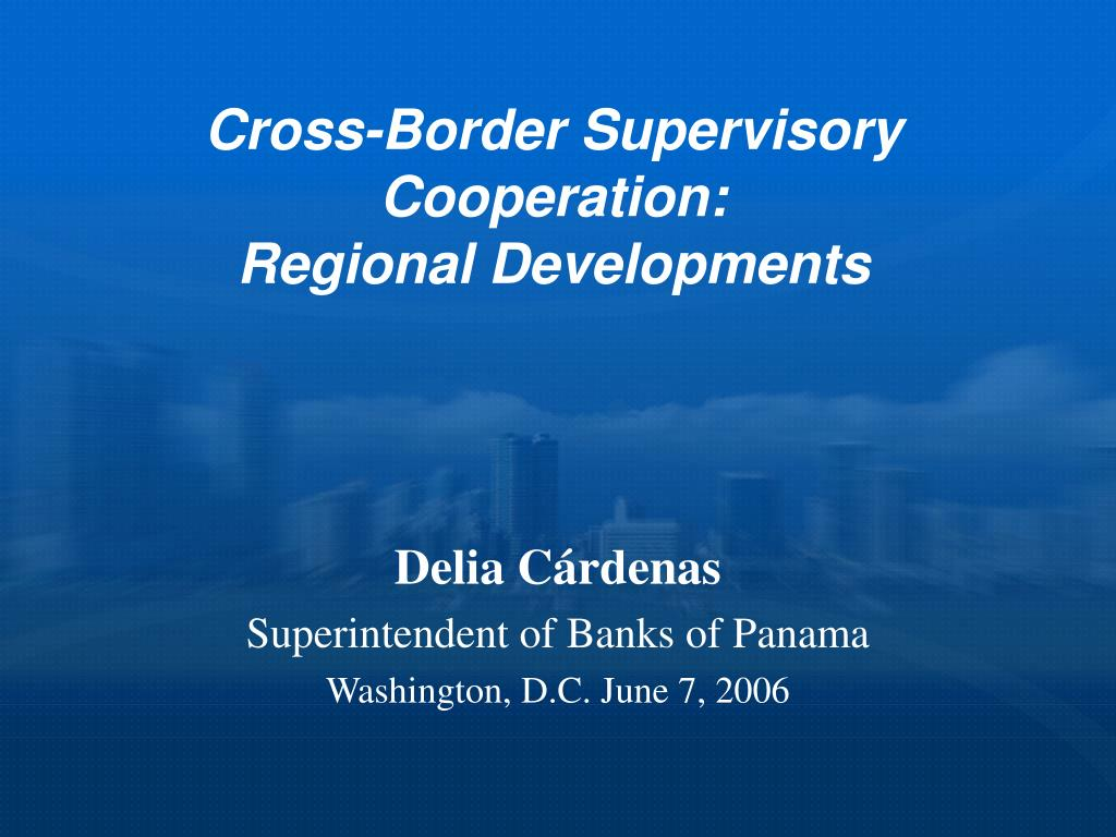 Cross-Border Supervisory Cooperation: