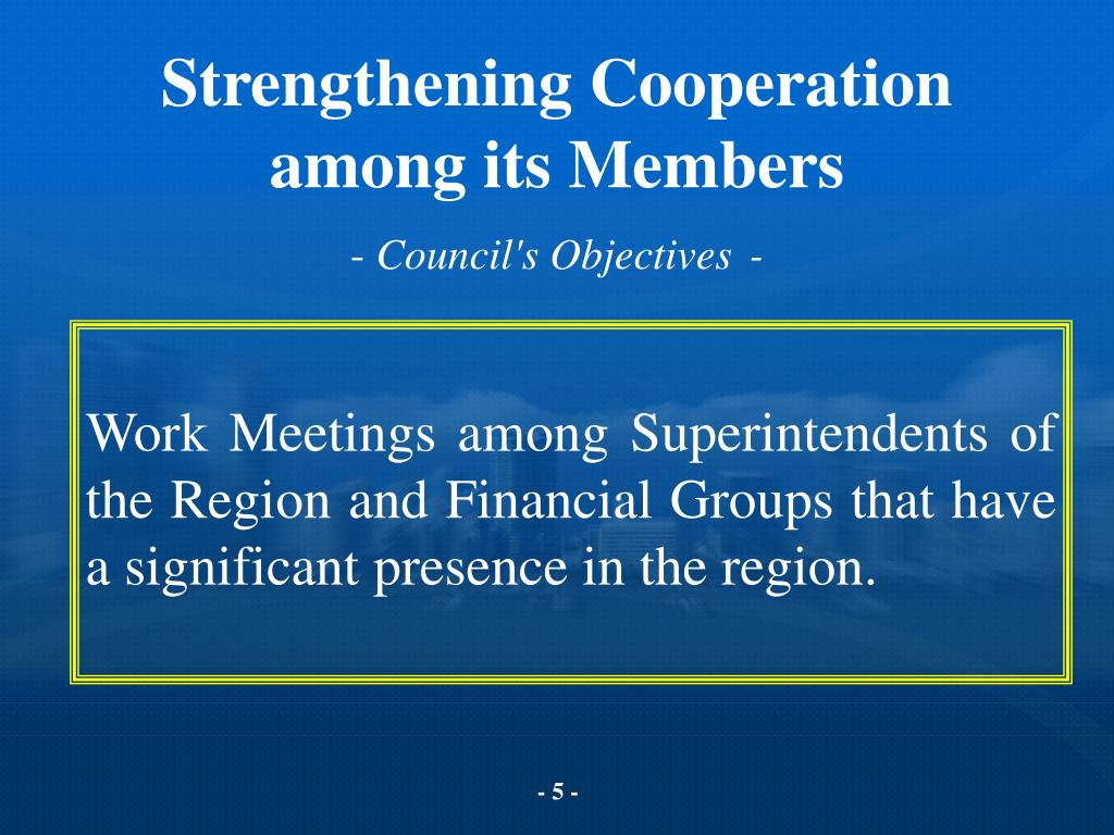 Strengthening Cooperation among its Members