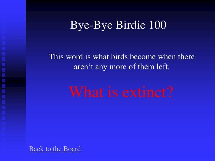 Bye-Bye Birdie 100