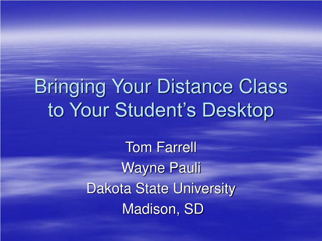Bringing Your Distance Class to Your Student's Desktop