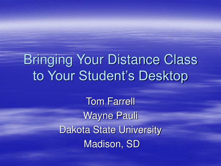 Bringing your distance class to your student s desktop l.jpg