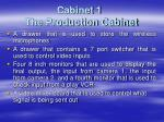 cabinet 1 the production cabinet
