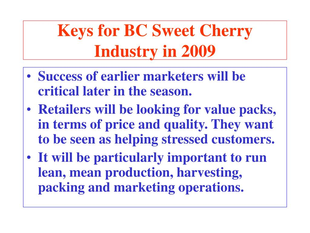 Keys for BC Sweet Cherry Industry in 2009