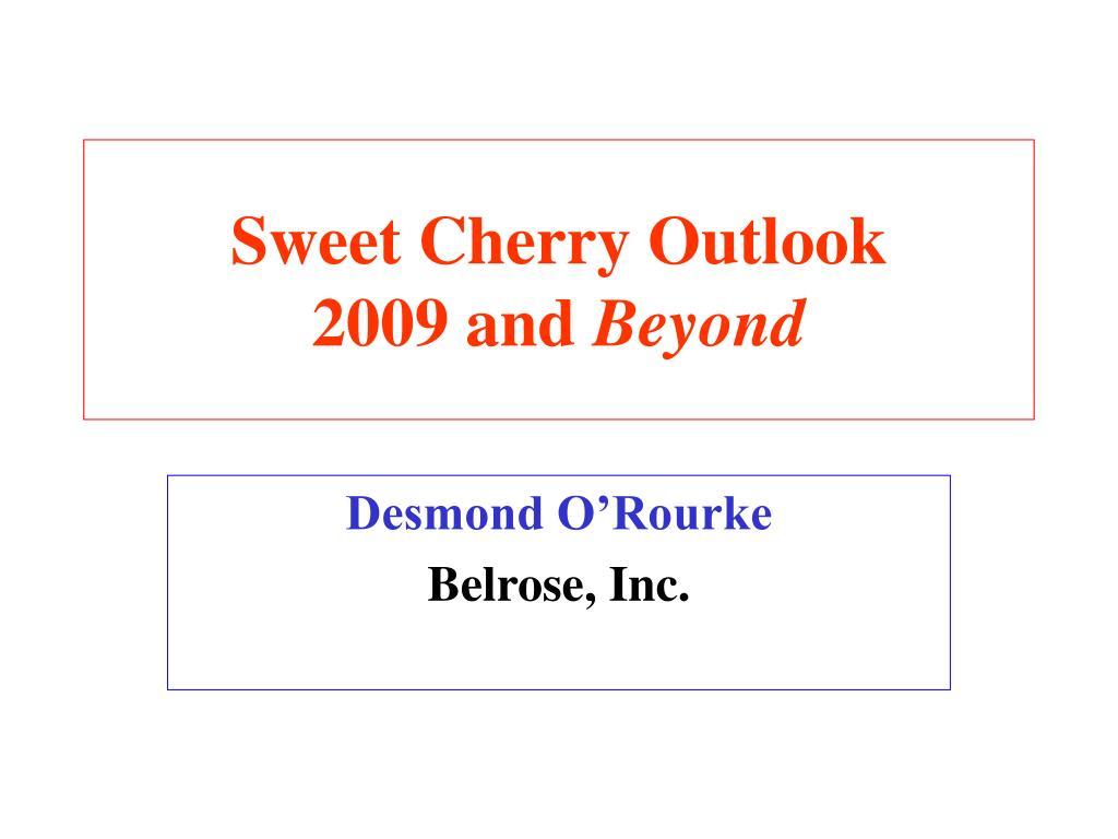 Sweet Cherry Outlook