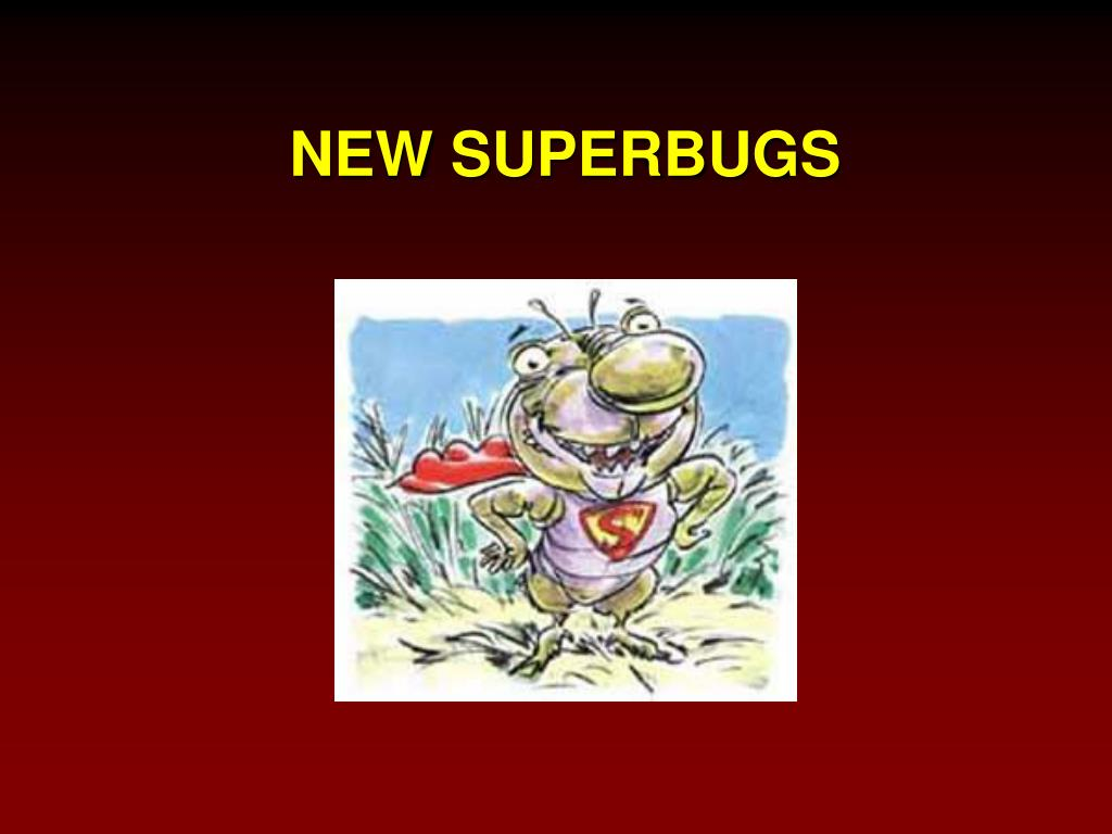 NEW SUPERBUGS