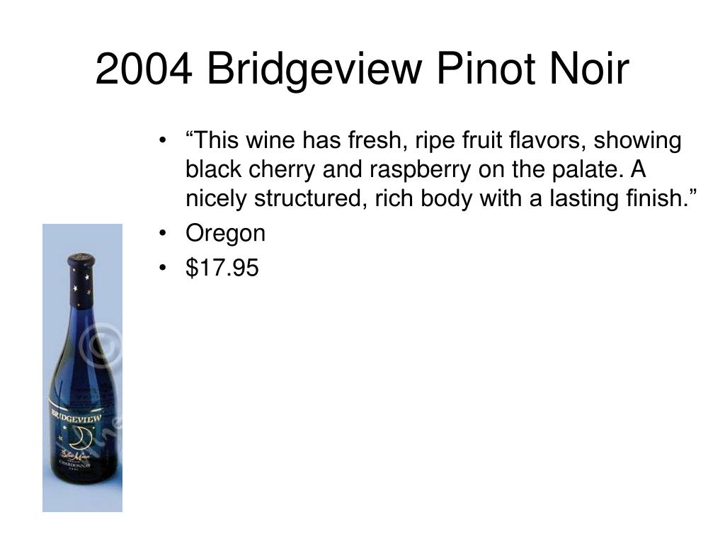 2004 Bridgeview Pinot Noir