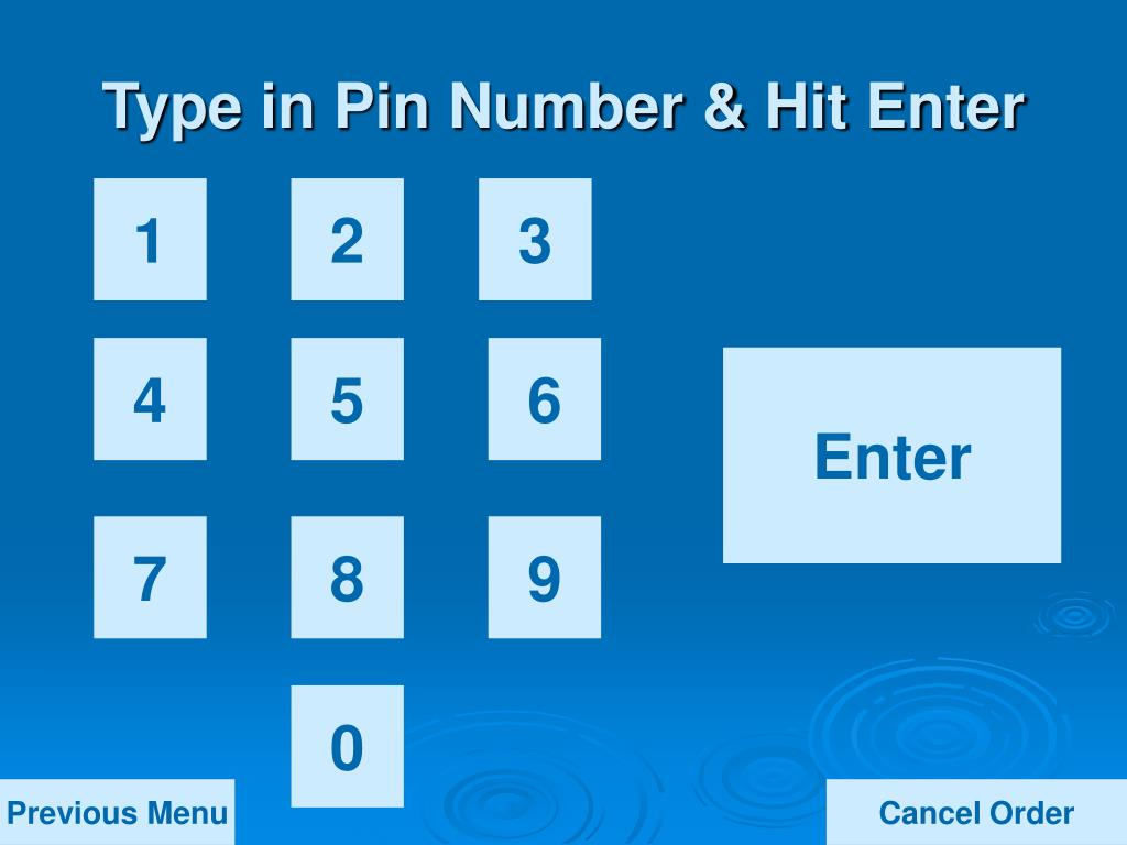Type in Pin Number & Hit Enter