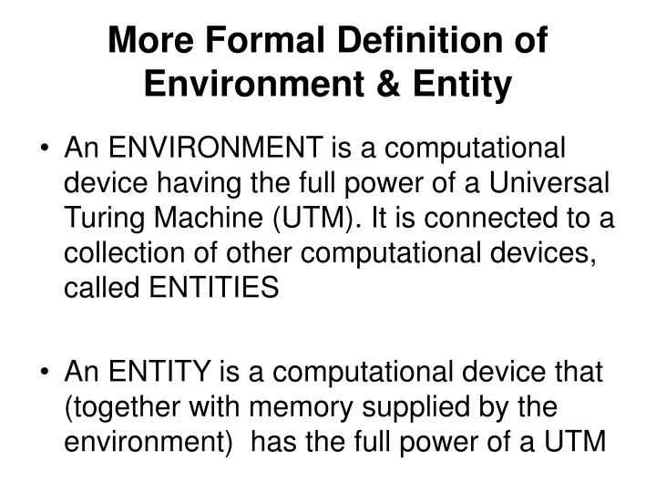 More Formal Definition of Environment & Entity