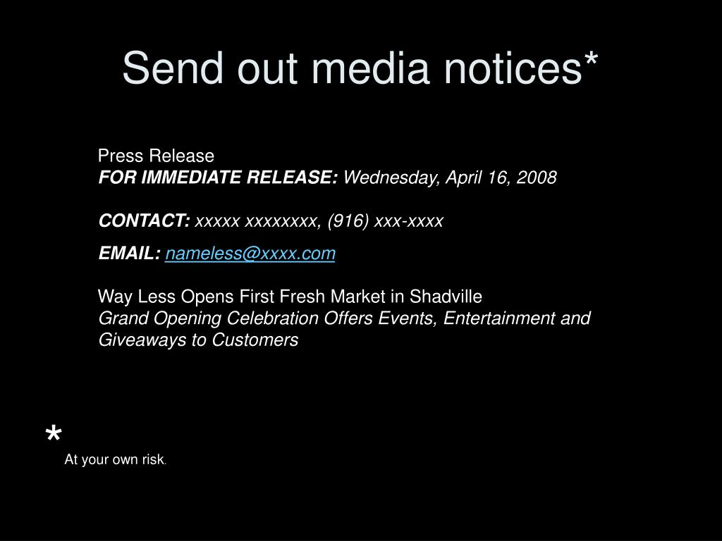 Send out media notices*