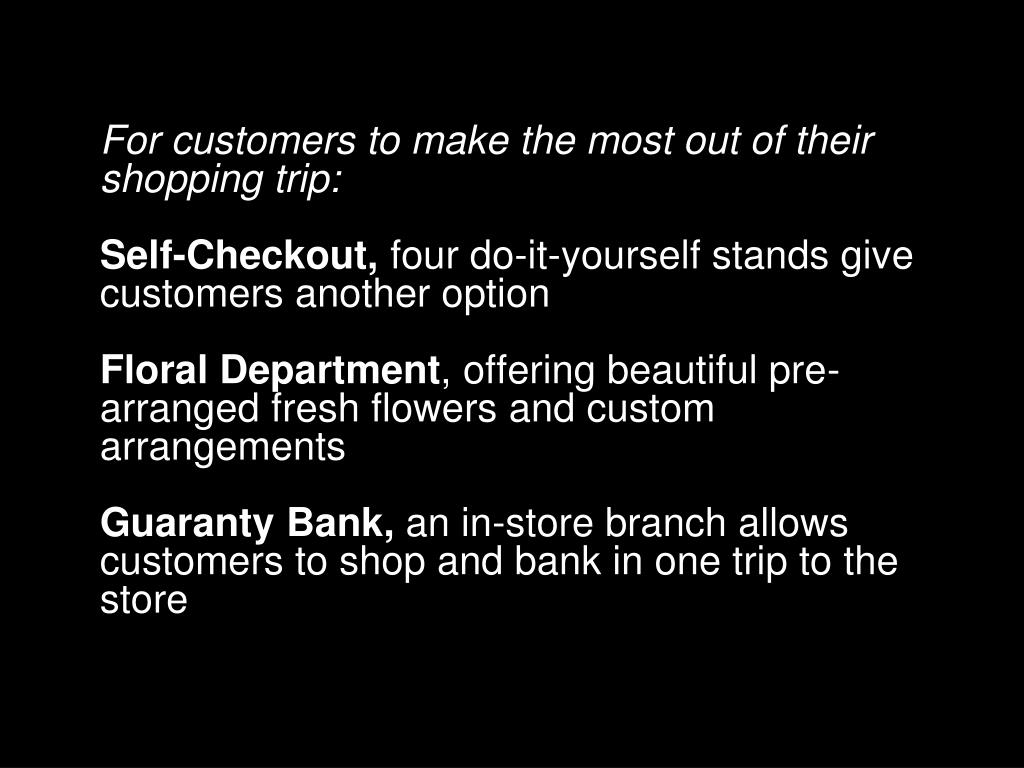 For customers to make the most out of their shopping trip: