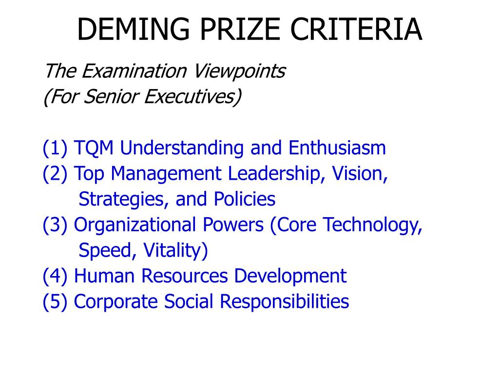 total quality management deming prize management essay Ment total quality management (tqm) initiative by showing that tqm principles   rorida power and light received a 1989 deming award for quality- the first.
