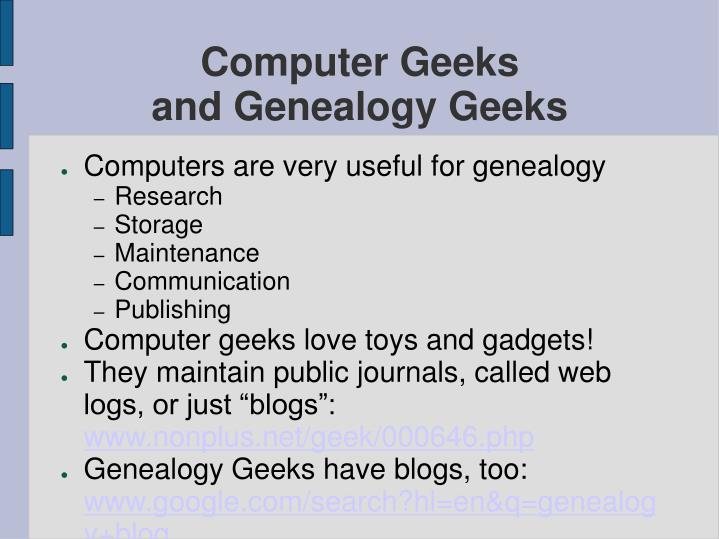 Computer geeks and genealogy geeks