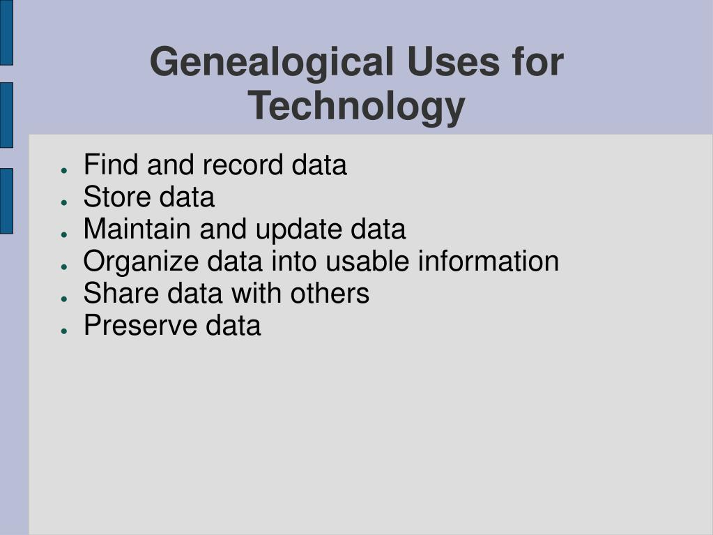 Genealogical Uses for Technology