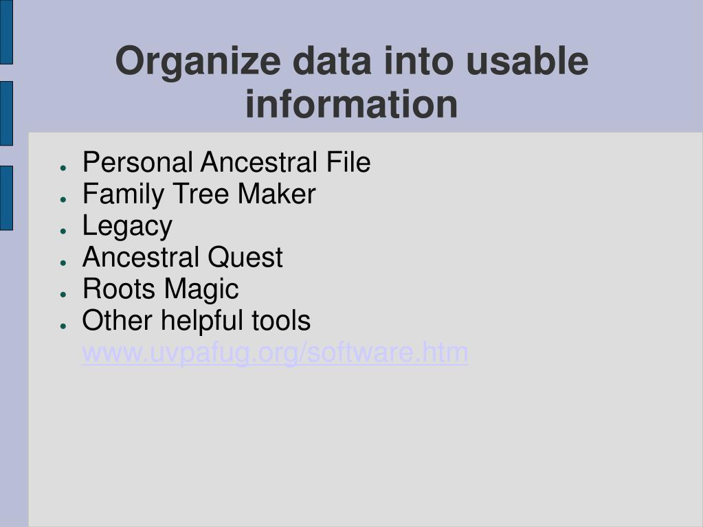 Organize data into usable information