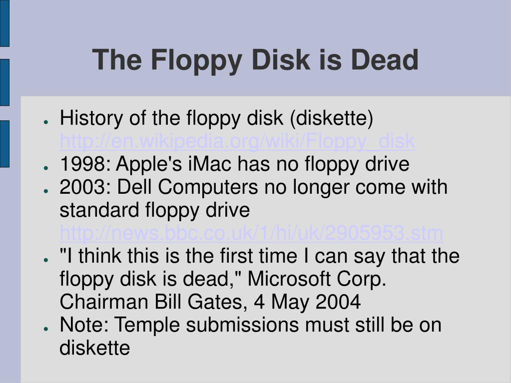 The Floppy Disk is Dead