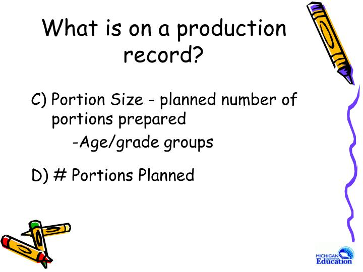 What is on a production record3