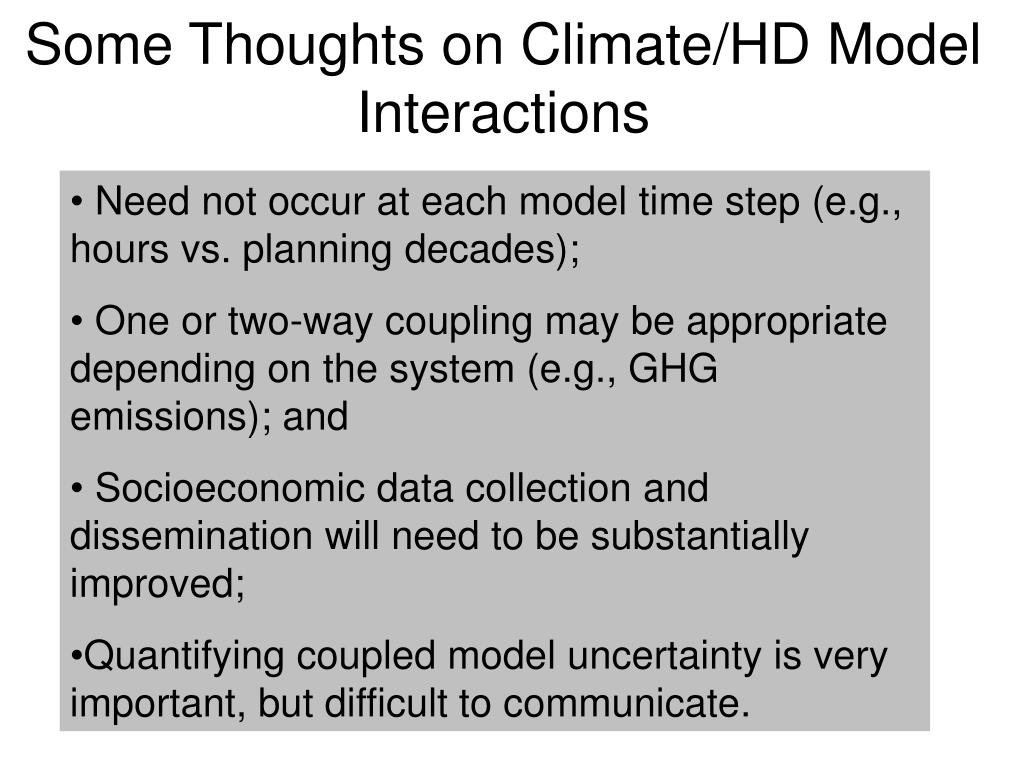 Some Thoughts on Climate/HD Model Interactions