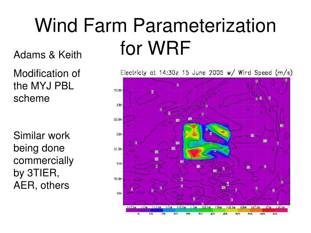 Wind Farm Parameterization for WRF
