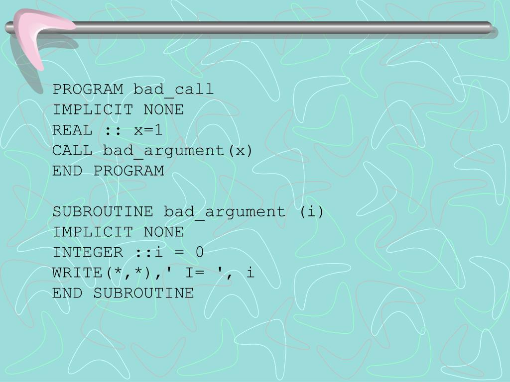 PROGRAM bad_call