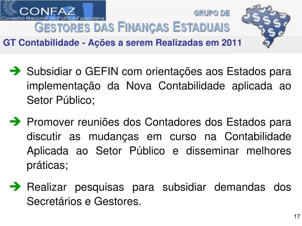 Subsidiar o GEFIN com orientações aos Estados para implementação da Nova Contabilidade aplicada ao Setor Público;