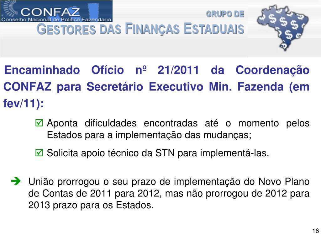 Encaminhado Ofício nº 21/2011 da Coordenação CONFAZ para Secretário Executivo Min. Fazenda (em fev/11):