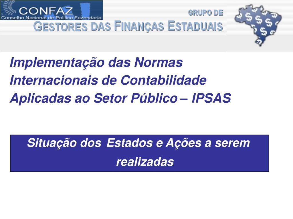 Implementação das Normas Internacionais de Contabilidade Aplicadas ao Setor Público – IPSAS
