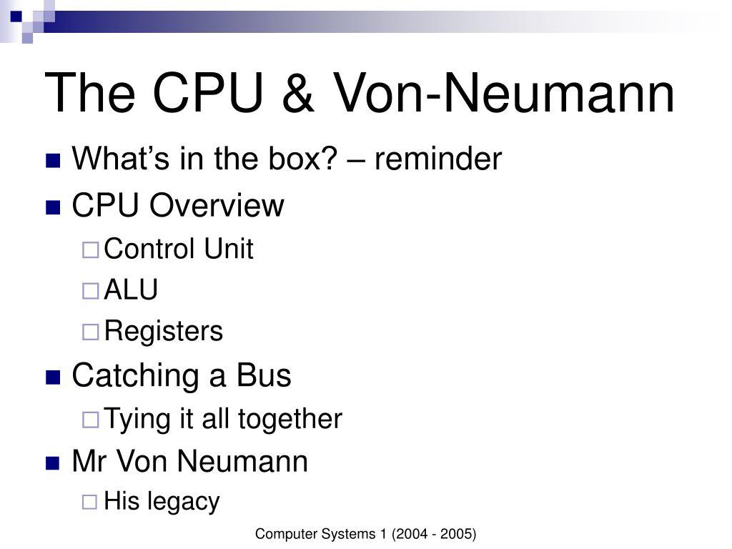 The CPU & Von-Neumann