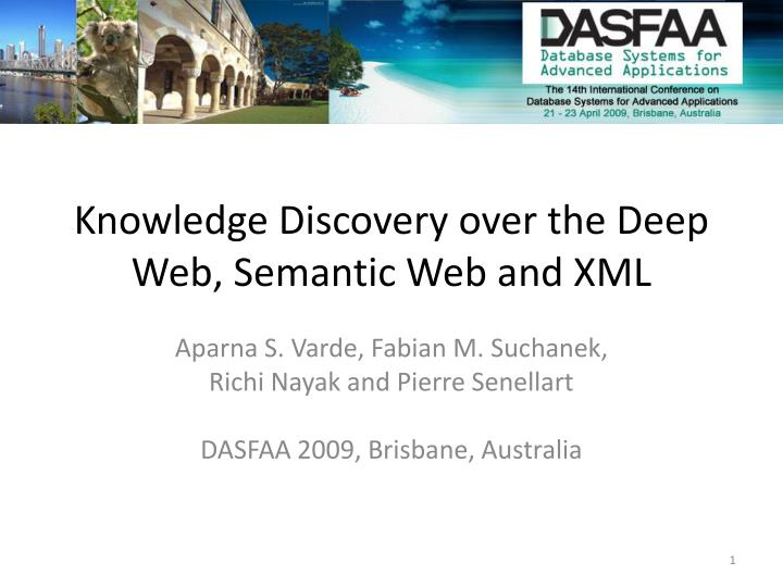Knowledge discovery over the deep web semantic web and xml l.jpg