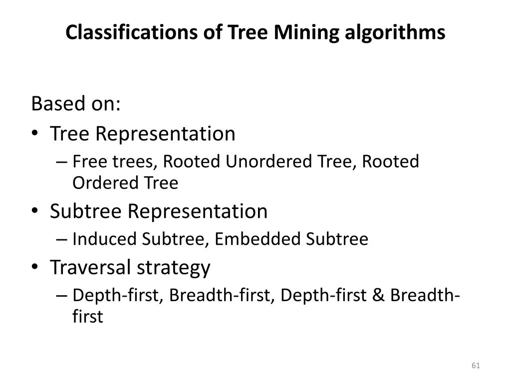 Classifications of Tree Mining algorithms