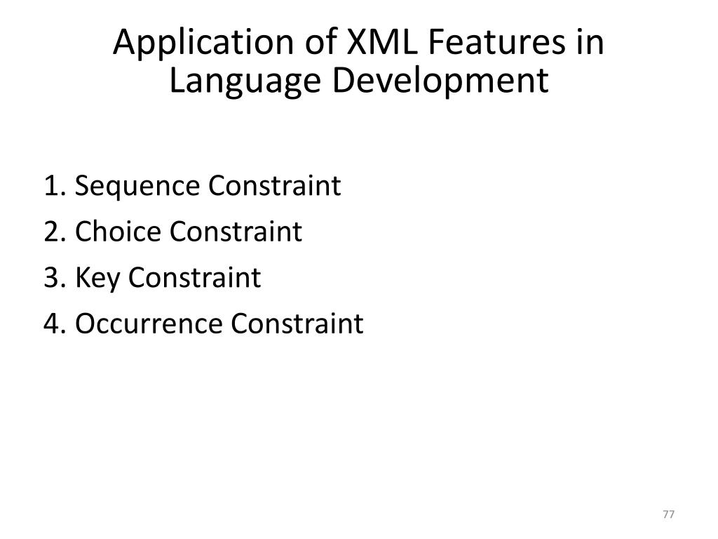 Application of XML Features in Language Development
